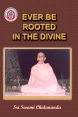 Ever Be Rooted in The Divine